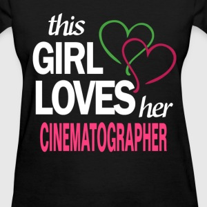 This girl love her CINEMATOGRAPHER T-Shirts - Women's T-Shirt