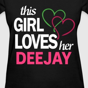This girl love her DEEJAY T-Shirts - Women's T-Shirt
