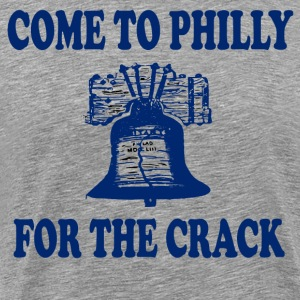 Come To Philly For The Crack T-Shirts - Men's Premium T-Shirt
