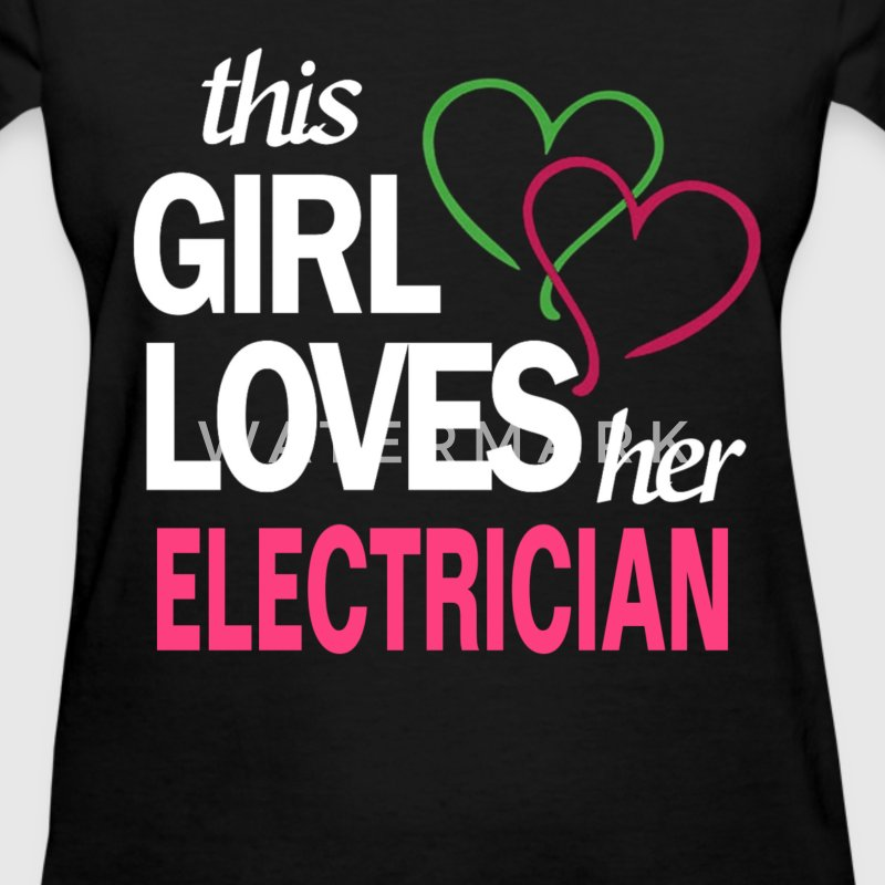 This girl love her ELECTRICIAN T-Shirts - Women's T-Shirt
