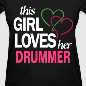 This girl love her DRUMMER T-Shirts - Women's T-Shirt
