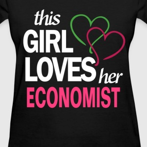 This girl love her ECONOMIST T-Shirts - Women's T-Shirt