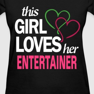 This girl love her ENTERTAINER T-Shirts - Women's T-Shirt