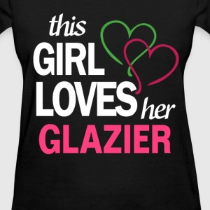 This girl love her GLAZIER T-Shirts - Women's T-Shirt