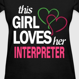 This girl love her INTERPRETER T-Shirts - Women's T-Shirt