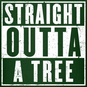 Straight Outta A Tree - Men's T-Shirt