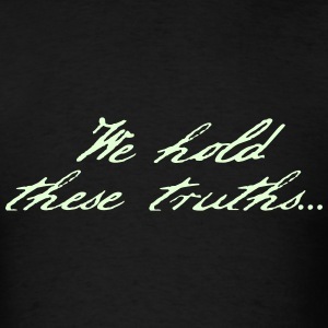 We Hold These Truths - Men's T-Shirt