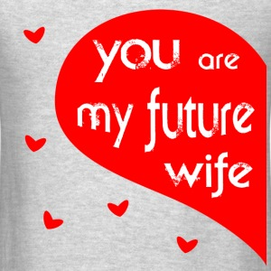 future wife T-Shirts - Men's T-Shirt