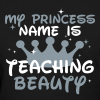 My Princess Name is Teaching Beauty | Metallic Silver - Women's T-Shirt