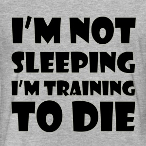 I'M TRAINING TO DIE FUNNY T-Shirts - Fitted Cotton/Poly T-Shirt by Next Level