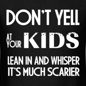 DON'T YELL AT YOUR KIDS T-Shirts - Men's T-Shirt