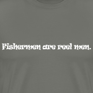 Fishermen are reel men. - Men's Premium T-Shirt
