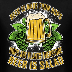 Beer Is Made From Hops, Hops Are Plants T-Shirts - Men's T-Shirt