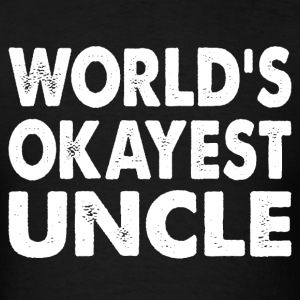Family - World's Okayest Uncle T-Shirts - Men's T-Shirt