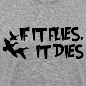 FLY AND DIE T-Shirts - Men's Premium T-Shirt