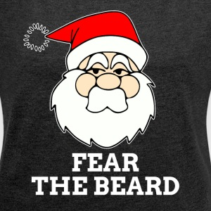SANTA FEAR THE BEARD T-Shirts - Women´s Roll Cuff T-Shirt