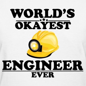 WORLD'S OKAYEST ENGINEER EVER T-Shirts - Women's T-Shirt