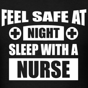 Feel Safe At Night - Sleep With A Nurse T-Shirts - Men's T-Shirt