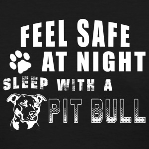 Feel Safe At Night - Sleep With A Pit Bull T-Shirts - Women's T-Shirt