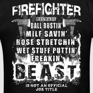 Firefighter - Firefighting Beast T-Shirts - Men's T-Shirt