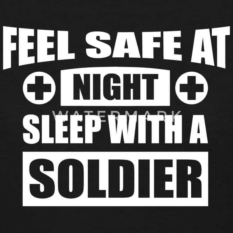 Feel Safe At Night - Sleep With A Soldier T-Shirts - Women's T-Shirt