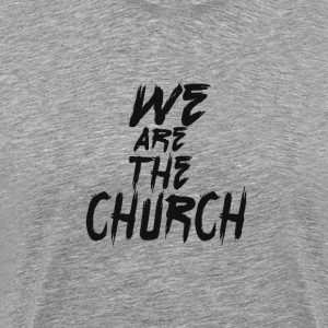 We are the church - Men's Premium T-Shirt