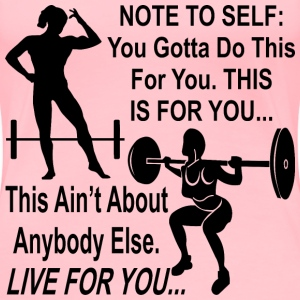 Fem Note To Self You Gotta Do this Training For Yo - Women's Premium T-Shirt