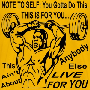 Note To Self You Gotta Do this Training For You Ma - Men's Premium T-Shirt