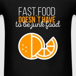 Fast food doesn't have to be junk food - Men's T-Shirt