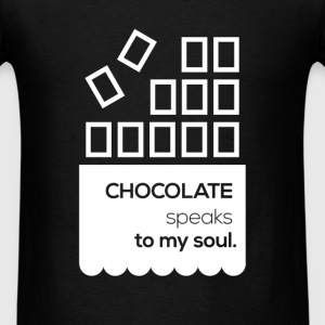 Chocolate speaks to my soul. - Men's T-Shirt