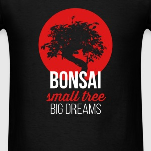 Bonsai. Small tree big dreams - Men's T-Shirt