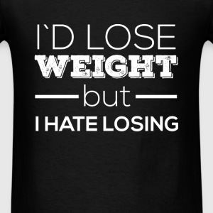 I'd lose weight but I hate losing - Men's T-Shirt