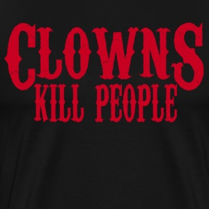 Clowns Kill People T-Shirts - Men's Premium T-Shirt