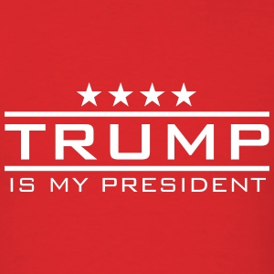 Trump is my President T-Shirts - Men's T-Shirt
