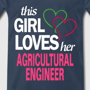 This girl loves her AGRICULTURAL ENGINEER T-Shirts - Men's Premium T-Shirt