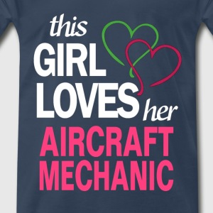 This girl loves her AIRCRAFT MECHANIC T-Shirts - Men's Premium T-Shirt