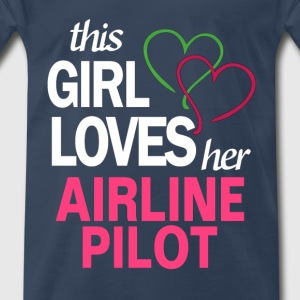 This girl loves her AIRLINE PILOT T-Shirts - Men's Premium T-Shirt