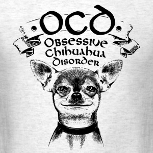 OCD [Obsessive Chihuahua Disorder] - Men's T-Shirt