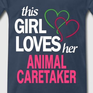 This girl loves her ANIMAL CARETAKER T-Shirts - Men's Premium T-Shirt