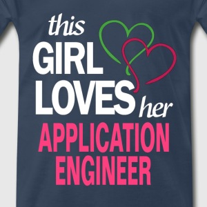 This girl loves her APPLICATION ENGINEER T-Shirts - Men's Premium T-Shirt