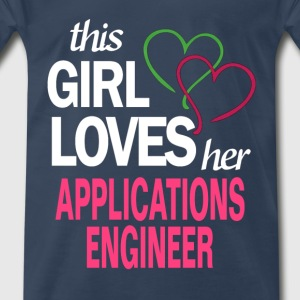 This girl loves her APPLICATIONS ENGINEER T-Shirts - Men's Premium T-Shirt