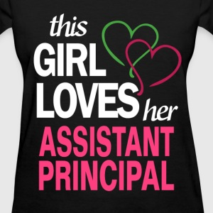 This girl loves her ASSISTANT PRINCIPAL T-Shirts - Women's T-Shirt