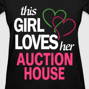 This girl loves her AUCTION HOUSE T-Shirts - Women's T-Shirt