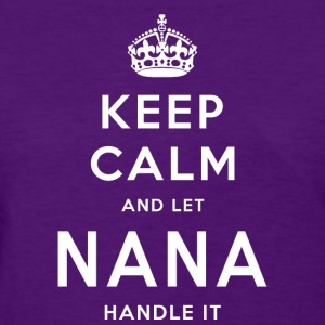 NANA - Keep Calm And Let Nana Handle It T-Shirts - Women's T-Shirt