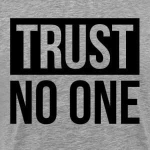 TRUST NO ONE T-Shirts - Men's Premium T-Shirt