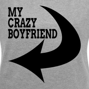 MY CRAZY BOYFRIEND COUPLE MAN WOMAN T-Shirts - Women´s Rolled Sleeve Boxy T-Shirt