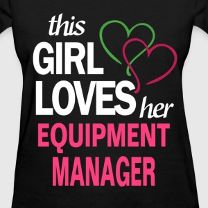 This girl loves her EQUIPMENT MANAGER T-Shirts - Women's T-Shirt