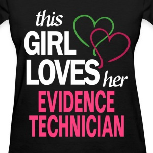 This girl loves her EVIDENCE TECHNICIAN T-Shirts - Women's T-Shirt