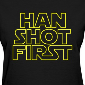 Han Shot First T-Shirts - Women's T-Shirt