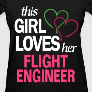 This girl loves her FLIGHT ENGINEER T-Shirts - Women's T-Shirt